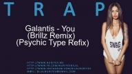 Galantis - You (Brillz Remix) (Psychic Type Refix)
