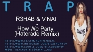 R3HAB & VINAI - How We Party (Haterade Remix)