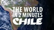 The World in 2 Minutes - Chile
