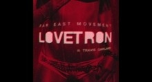 Far East Movement - Lovetron (Audio) ft. Travis Garland